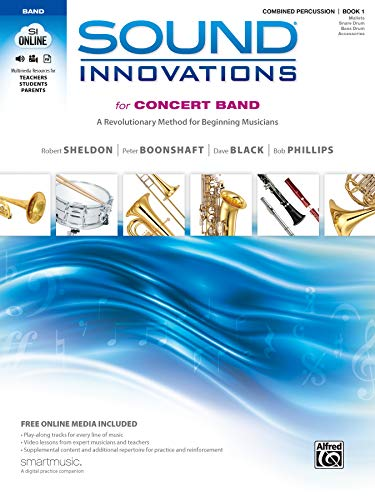 Compare Textbook Prices for Sound Innovations for Concert Band, Bk 1: A Revolutionary Method for Beginning Musicians Combined Percussion, Book & Online Media Pap/Com/Dv Edition ISBN 0038081383132 by Sheldon, Robert,Boonshaft, Peter,Black, Dave,Phillips, Bob
