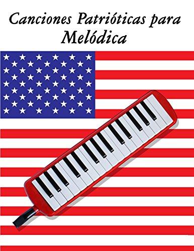Canciones Patrióticas para Melódica: 10 Canciones de Estados Unidos