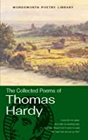 The Collected Poems of Thomas Hardy (Wordsworth Poetry Library)