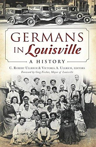 Germans in Louisville: A History (American Heritage)