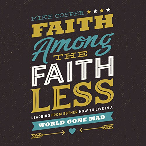 Faith Among the Faithless                   By:                                                                                                                                 Mike Cosper                               Narrated by:                                                                                                                                 Tee Quillin                      Length: 5 hrs and 11 mins     14 ratings     Overall 4.7