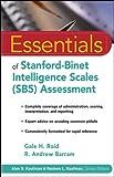Essentials of Stanford-Binet Intelligence Scales (SB5) Assessment (Essentials of Psychological Assessment Book 39)