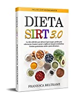 dieta sirt; la dieta definitiva per attivare il gene magro, perdere peso velocemente, bruciare i grassi e migliorare il proprio metabolismo. contiene gustosissime ricette e piano alimentare.