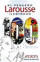 El Pequeno Larousse Ilustrado 2005 / Illustrated Larousse 2005 (Cien anos) (Spanish Edition)