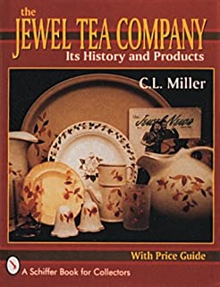 The Jewel Tea Company: Its History and Products (A Schiffer Book for Collectors)