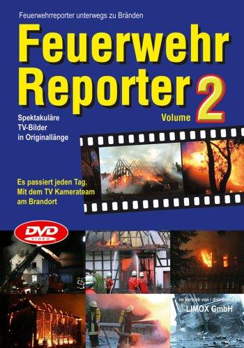 Feuerwehr Reporter Vol. 2 / Es passiert jeden Tag. Mit dem TV Kamerateam am Brandort