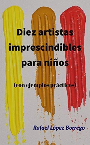 Diez artistas imprescindibles para niños: Con ejemplos prácticos