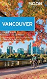 Moon Vancouver: With Victoria, Vancouver Island & Whistler: Neighborhood Walks, Outdoor Adventures, Beloved Local Spots (Travel Guide) (English Edition)