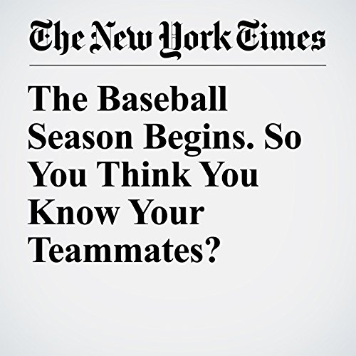The Baseball Season Begins. So You Think You Know Your Teammates? copertina