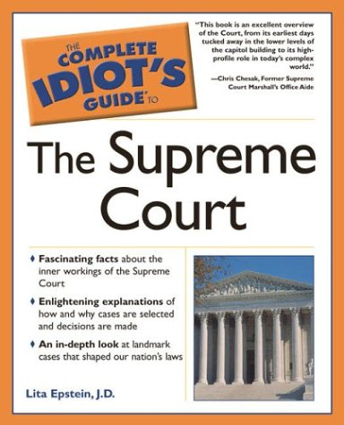 Download Complete Idiot's Guide to the Supreme Court (The Complete Idiot's Guide) 1592571492