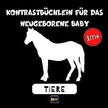 Kontrastbüchlein für das neugeborene Baby: Tiere | Schwarz-weiße erste Gestalte und Bilder von Geburt an bis zum Säugling...