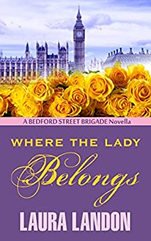Where the Lady Belongs (The Bedford Street Brigade Book 1) by [Laura Landon]