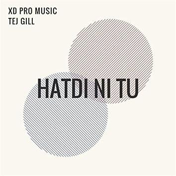 Hatdi Ni Tu (feat. Tej Gill)