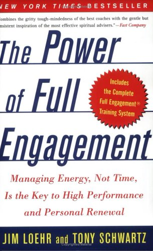 The Power of Full Engagement: Managing Energy, Not Time, Is the Key to High Performance and Personal…