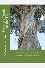 From the Trunk to the Tip: Genealogy and History of Manansala-Concengco Family Paperback