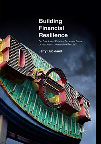 Building Financial Resilience: Do Credit and Finance Schemes Serve or Impoverish Vulnerable People?