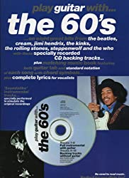 Play Guitar With The 60\'S...On Eight Great Hits From The Beatles, Cream, Jimi Hendrix, The Kinks, The Rolling Stones, Steppenwolf And The Who With Specially Recorded Cd Backing Tracks. Etc