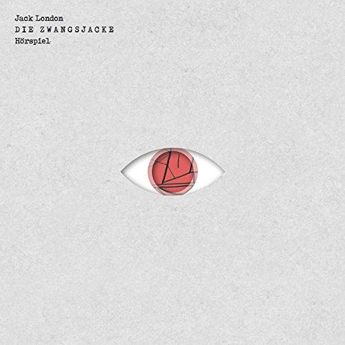 Jack London - Die Zwangsjacke
