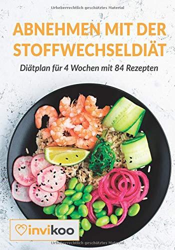 Abnehmen mit der Stoffwechseldiät: Ernährungsplan für 4 Wochen mit 84 High-Protein & Low-Fat Rezepten