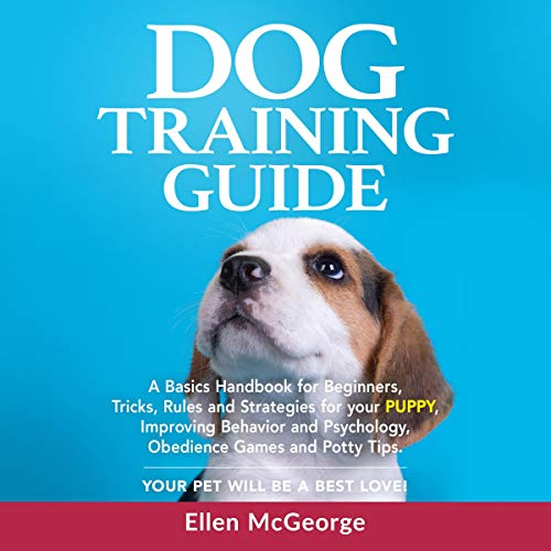 Dog Training Guide: A Basics Handbook for Beginners audiobook cover art