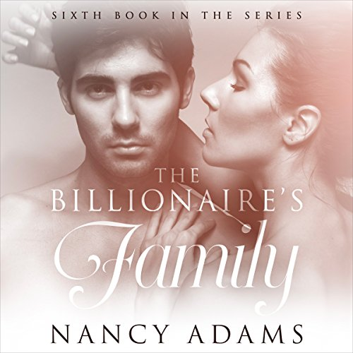 The Billionaires Family     The Billionaire's Heart, Book 6              By:                                                                                                                                 Nancy Adams                               Narrated by:                                                                                                                                 Hunter Millbrook                      Length: 2 hrs and 53 mins     1 rating     Overall 4.0