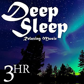 3 Hour Deep Sleep: Relaxing Music & Nature Sounds for Soothing Restful Sleep