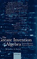 The Greate Invention of Algebra: Thomas Harriot's Treatise on Equations (Mathematics)