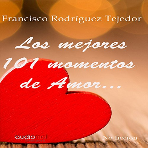 Los mejores 101 momentos de amor [The Best 101 Moments of Love] audiobook cover art