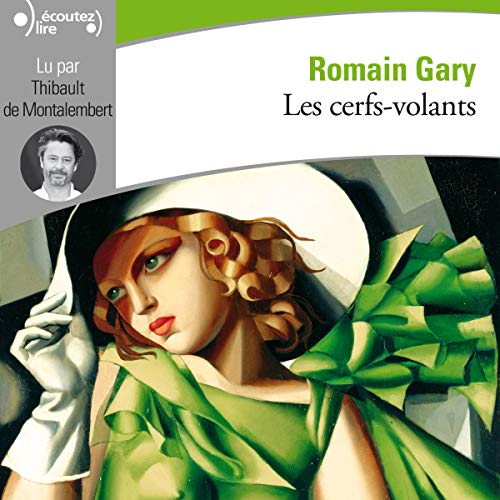 Les cerfs-volants                   By:                                                                                                                                 Romain Gary                               Narrated by:                                                                                                                                 Thibault de Montalembert                      Length: 9 hrs and 59 mins     1 rating     Overall 4.0