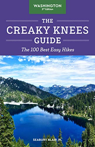 The Creaky Knees Guide Washington, 3rd Edition: The 100 Best Easy Hikes