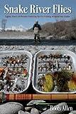 Snake River Flies: Eighty Years of...