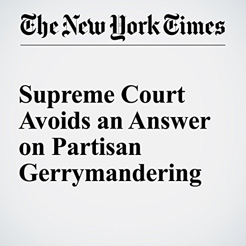 Supreme Court Avoids an Answer on Partisan Gerrymandering copertina