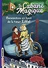 La Cabane Magique, Tome 30 : Rencontres en haut de la tour Eiffel par Osborne