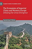 The Economies of Imperial China and Western Europe: Debating the Great Divergence (Palgrave Studies in Economic History)