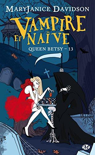 Vampire et naïve: Queen Betsy, T13