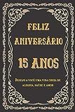 Feliz aniversário 15 anos: Feitas especialmente para você ,15 anos de idade ,Ideia para presente de aniversário ,Caderno pautado , Para Homens e Mulheres
