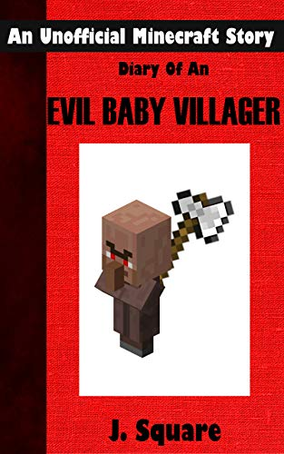 Diary Of An Evil Baby Villager: An Unofficial Minecraft Story (English Edition)