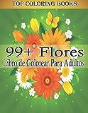 99+ Flores Libro de Colorear Para Adultos: Hermoso libro de colorear para adultos para aliviar el estrés de 102 con flores realistas, ramos, ... de flores inspiradores, libro colorear flores