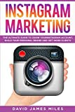 Instagram Marketing: The Ultimate Guide to Grow Your Instagram...