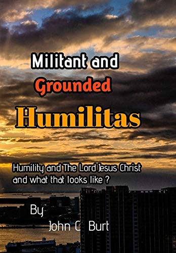 Militant and Grounded Humilitas.