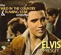 The Wild In The Country & Flaming Star Sessions by Elvis Presley (2012-05-07)