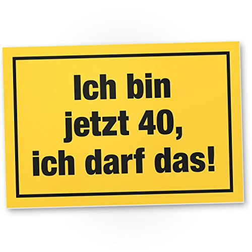 DankeDir! 40 Jahre - Ich darf das, Kunststoff Schild - Geschenk 40. Geburtstag, Geschenkidee Geburtstagsgeschenk Vierzigsten, Geburtstagsdeko/Partydeko/Party Zubehör/Geburtstagskarte