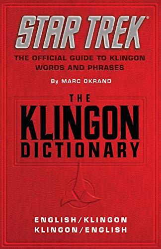 The Klingon Dictionary: English/Klingon Klingon/English: The Official Guide to Klingon Words and Phrases