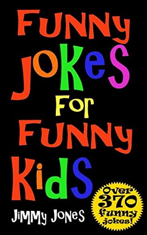 サイレント不器用復活Funny Jokes For Funny Kids: Joke Book For Kids Aged 5-12