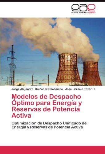 Modelos de Despacho Óptimo para Energía y Reservas de Potencia Activa: Optimización de Despacho Unificado de Energía y Reservas de Potencia Activa