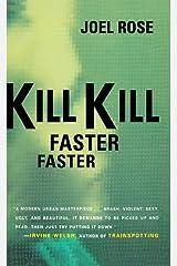 Kill Kill Faster Faster Kindle Edition