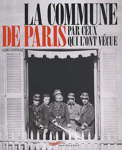 La commune de Paris par ceux qui l'ont vécue