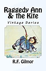 Image: Raggedy Ann and the Kite (Illustrated): Vintage Series | Kindle Edition | by Presented By R.F. Gilmor (Author), Johnny Gruelle (Author). Publication Date: July 31, 2016