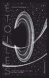 Etoiles - Une histoires de l'univers en cent astres