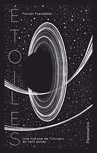 Étoiles. Une histoire de lUnivers en cent astres (Sciences)